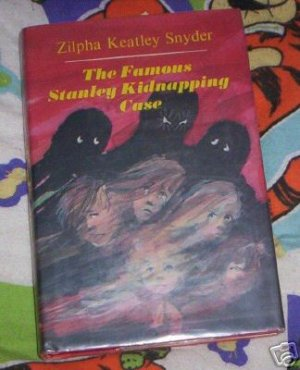 The Famous Stanley Kidnapping Case by Zilpha Keatley...