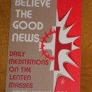Believe the Good News by E. Lawrence (1982)  LN