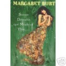 SWEET DREAMS ARE MADE OF THIS  MARGARET BURT  VG