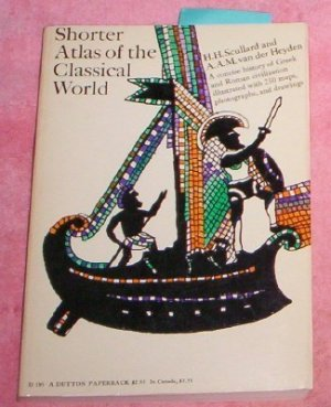 SHORTER ATLAS OF THE CLASSICAL WORLD, H H SCULLARD
