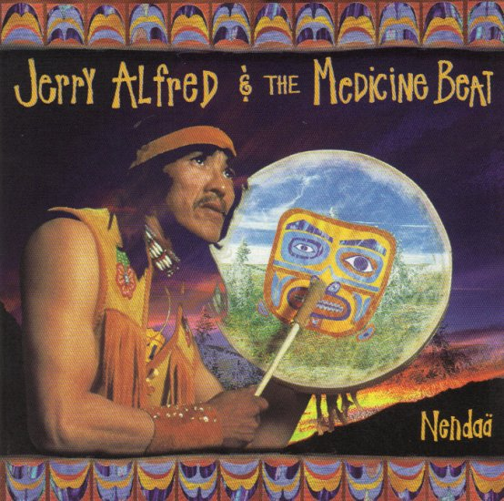 JERRY ALFRED & THE MEDICINE BEAT - NENDA� - NATIVE AMERICAN INDIAN - CANADA - CD