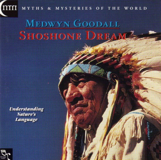 MEDWYN GOODALL - SHOSHONE DREAM - NATIVE AMERICAN INDIAN - CD
