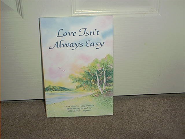 LOVE ISN'T ALWAYS EASY ~INSPIRATIONAL~ BOOK BRAND NEW!