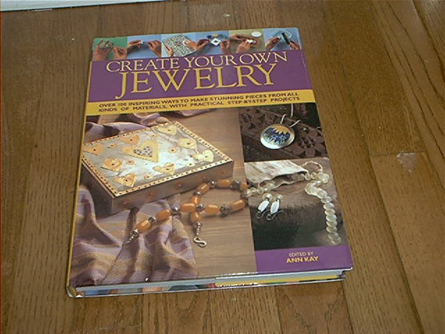 CREATE YOUR OWN JEWELRY BOOK EXC COND! HARDCOVER 2006 ~100 PROJECTS~