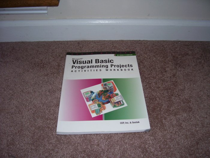 MICROSOFT VISUAL BASIC PROGRAMMING PROJECTS ACTIVITES Workbook UNUSED!