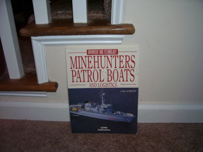 MINEHUNTERS PATROL BOATS AND LOGISTICS BOOK EXC COND! RARE