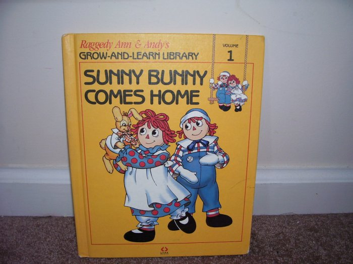 RAGGEDY ANN & ANDY * SUNNY BUNNY COMES HOME * BOOK 1988 GROW-AND-LEARN LIBRARY VOLUME 1