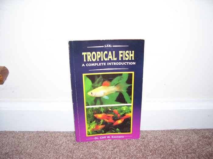 TROPICAL FISH A COMPLETE INTRODUCTION Book EXC 1994