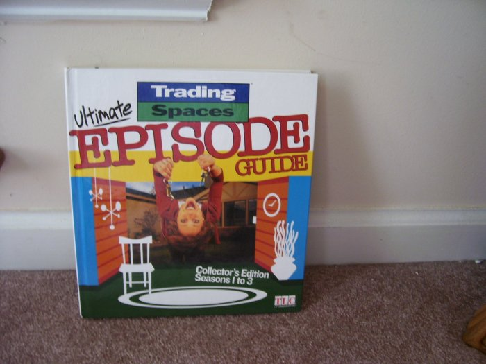 TRADING SPACES The ULTIMATE EPISODE GUIDE Collector's Edition Seasons 1-3 BOOK NEW! HARDCOVER
