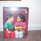 THE DEVELOPING CHILD TEXTBOOK 6th EDITION By Holly Brisbane HARDCOVER 1994