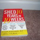 SHED 10 YEARS IN 10 WEEKS Book By Julian Whitaker & Carol Colman LIKE NEW!