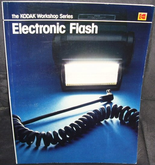 KODAK WORKSHOP SERIES * ELECTRONIC FLASH * BOOK EXC COND! 1981