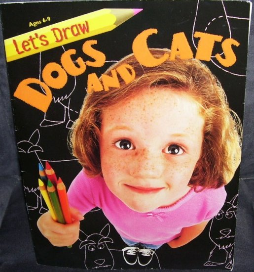 LET'S DRAW DOGS AND CATS * CHILDREN'S ART BOOK * EXCELLENT CONDITION! 2000