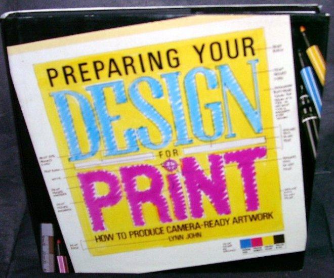 PREPARING YOUR DESIGN FOR PRINT Book Hardcover w/DJ 1988 By Lynn John