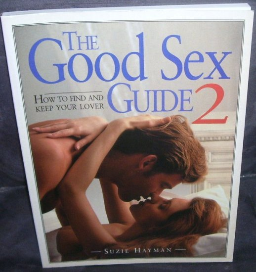 THE GOOD SEX GUIDE 2 - HOW TO FIND AND KEEP YOUR LOVER Book NEW! 1994
