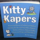 KITTY KAPERS * INDOOR & OUTDOOR CAT ACTIVITY & FUN BOOK * NEW! 2002 1ST EDITION
