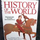HISTORY OF THE WORLD PREHISTORY TO RENAISSANCE Book 1987 HC DJ