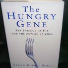 THE HUNGRY GENE The Science of Fat and the Future of Thin Book NEW FIRST EDITION! 2002