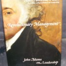Revolutionary Management John Adams on Leadership Book by Axelrod NEW HC DJ 2008