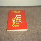 YOU CAN IF YOU THINK YOU CAN Book by Norman Vincent Peale 1984