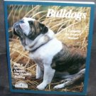 BULLDOGS A Complete Pet Owner's Manual Barron's LIKE NEW! 1997