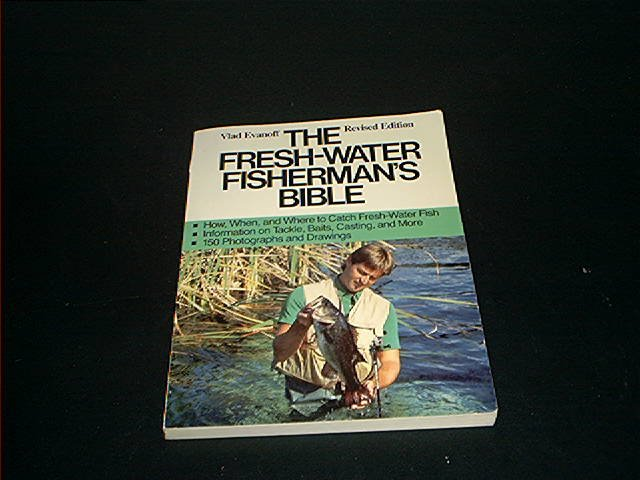 THE FRESH-WATER FISHERMAN'S BIBLE EXC COND! 1980! HTF!