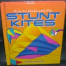 How to Make and Fly Stunt Kites Book by Jeremy Boyce NEW! Hardcover