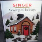 Singer SEWING FOR THE HOLIDAYS Book BRAND NEW! Hardcover 1994