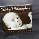 Baby Philosophers Book NEW! Hardcover with Dustjacket 2001 Sydnie Michele