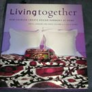 LIVING TOGETHER How Couples Create Design Harmony At Home Book NEW! 1ST PRINTING! HC/DJ