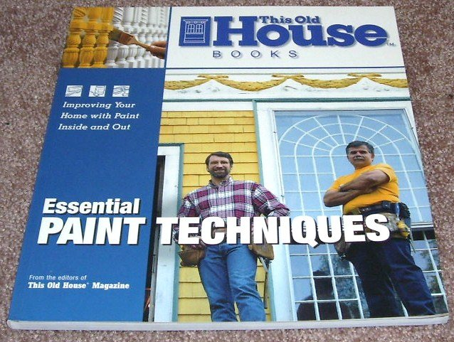 THIS OLD HOUSE ESSENTIAL PAINT TECHNIQUES Book NEW! 1999 FIRST EDITION!
