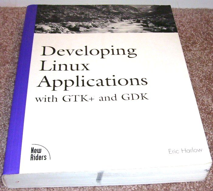DEVELOPING LINUX APPLICATIONS w/GTK+ & GDK Book