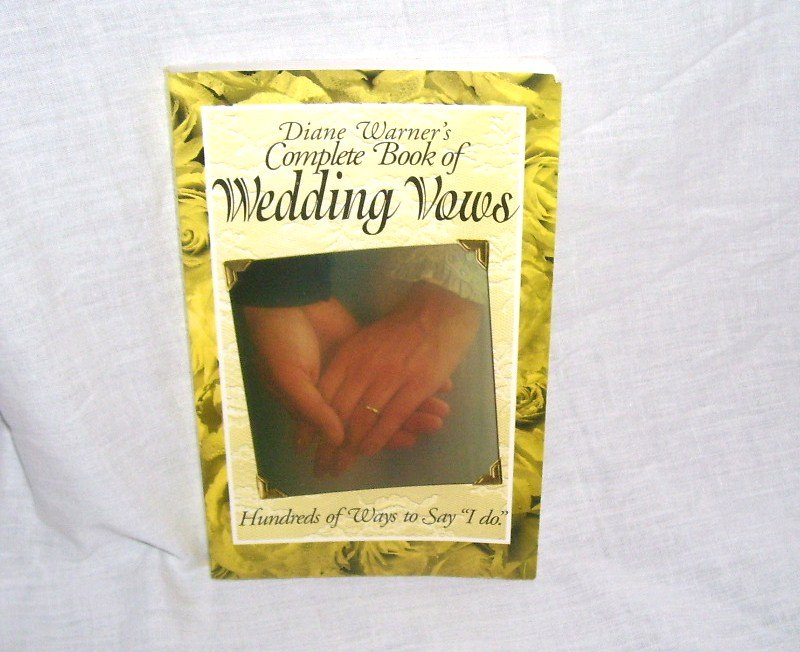 DIANE WARNER'S COMPLETE BOOK OF WEDDING VOWS 1996 Softcover