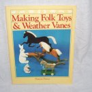 Making Folk Toys & Weather Vanes Book 1984 By Sharon Pierce