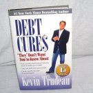 DEBT CURES Book By Kevin Trudeau Hardcover with DJ NEW!