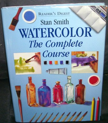 Reader's Digest WATERCOLOR The Complete Course by Stan Smith HC DJ 1995