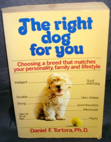 The Right Dog For You Book 1983 By Daniel F. Tortora, Ph. D.