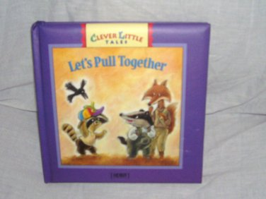 LET'S PULL TOGETHER Clever Little Tales Board Book