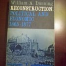 Reconstruction, Political and Economic 1865-1877