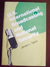 U.S. International Broadcasting and National Security