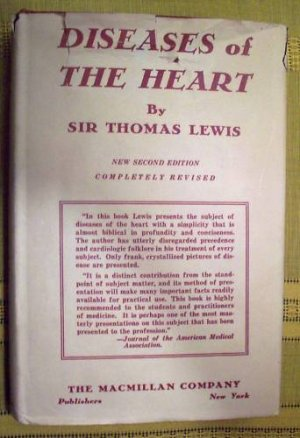 """Diseases of the Heart"" 1937 Sir Thomas Lewis"