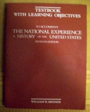 The National Experience A History of the U.S.- Testbook