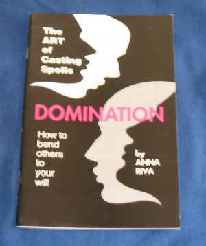 Domination How to Bend Others NEW BOOK Pagan Witchcraft