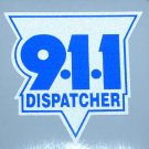 911 Dispatcher NEW Decal Bumper Sticker Police Fire EMS