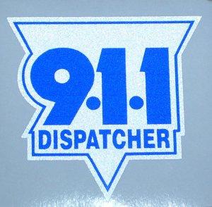 911 Dispatcher NEW Decal Bumper Sticker Police Fire EMS