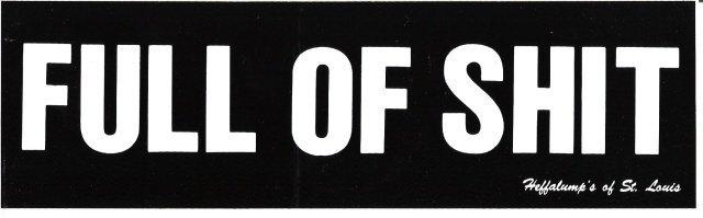 FULL OF SHIT Bumper Sticker
