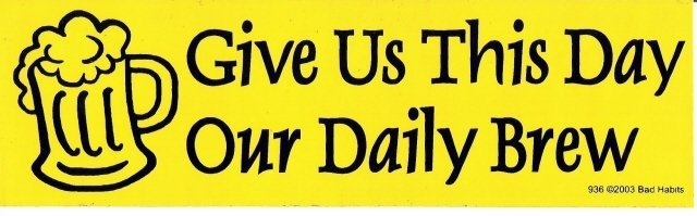 Give Us This Day Our Daily Brew Bumper Sticker