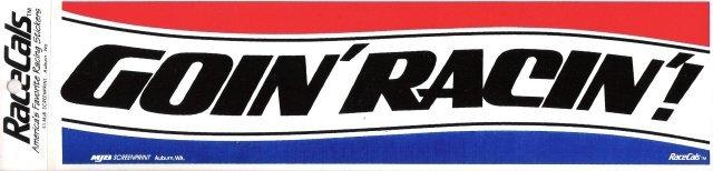 GOIN' RACIN' Bumper Sticker