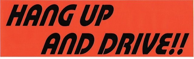 HANG UP AND DRIVE!! Bumper Sticker