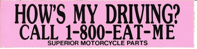 HOW'S MY DRIVING? CALL 1-800-EAT-ME Bumper Sticker